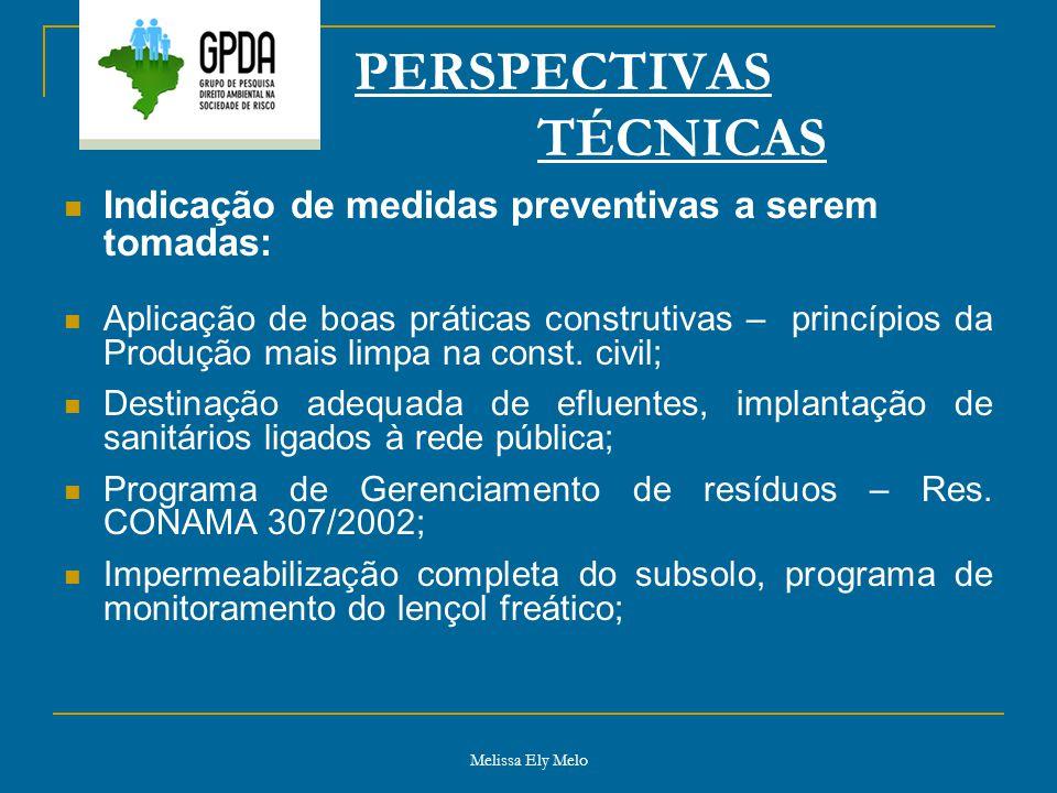 Melissa Ely Melo PERSPECTIVAS TÉCNICAS Indicação de medidas preventivas a serem tomadas: Aplicação de boas práticas construtivas – princípios da Produ