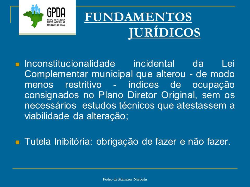Pedro de Menezes Niebuhr FUNDAMENTOS JURÍDICOS Inconstitucionalidade incidental da Lei Complementar municipal que alterou - de modo menos restritivo -