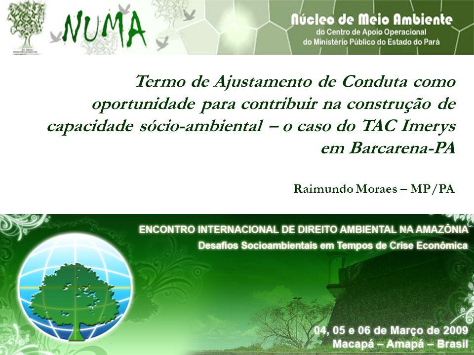 Termo de Ajustamento de Conduta como oportunidade para contribuir na construção de capacidade sócio-ambiental – o caso do TAC Imerys em Barcarena-PA R