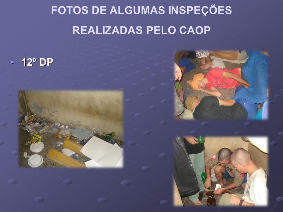 FOTOS DE ALGUMAS INSPEÇÕES REALIZADAS PELO CAOP 12º DP12º DP