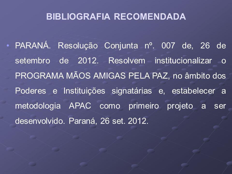 PARANÁ.Resolução Conjunta nº. 007 de, 26 de setembro de 2012.