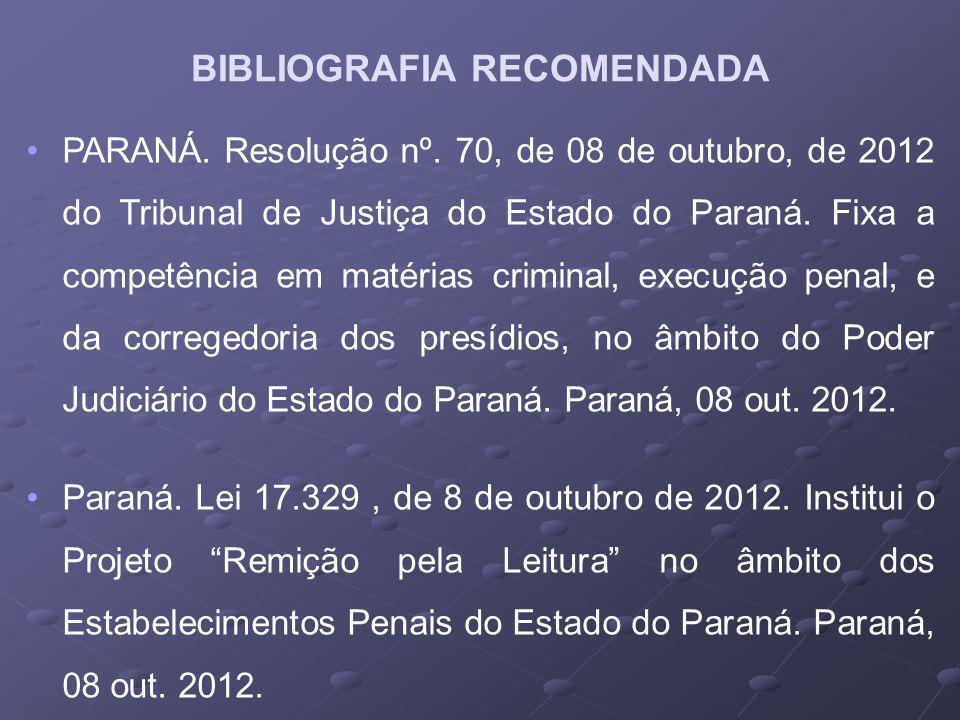 PARANÁ.Resolução nº. 70, de 08 de outubro, de 2012 do Tribunal de Justiça do Estado do Paraná.