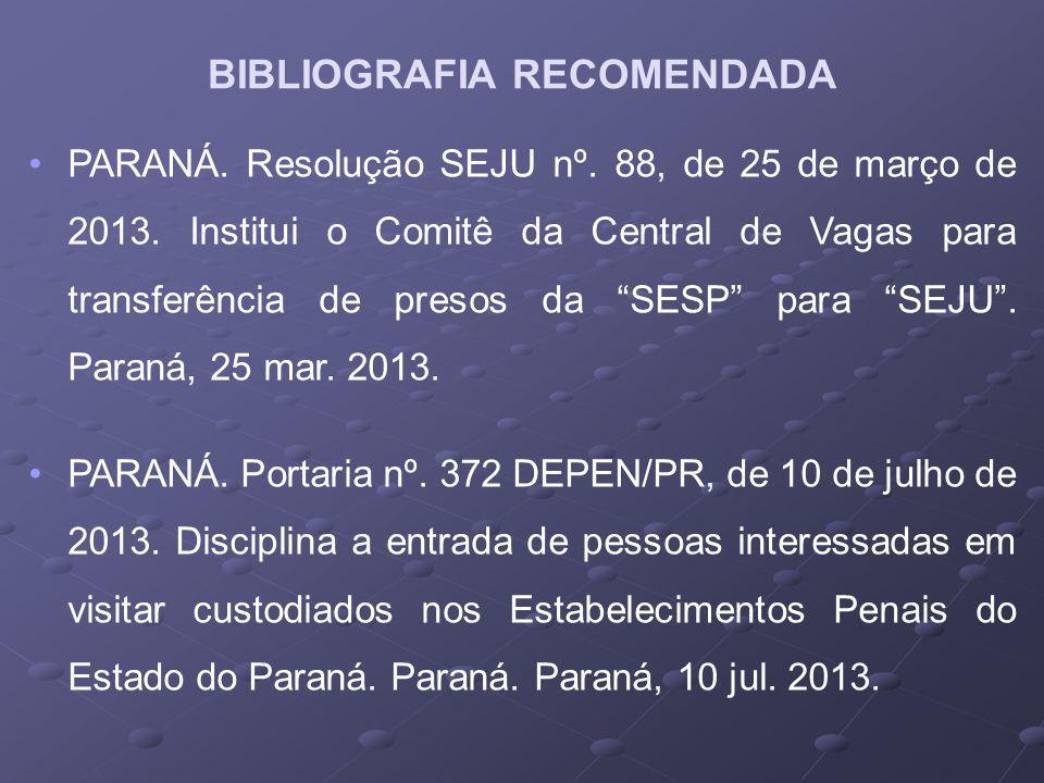 PARANÁ.Resolução SEJU nº. 88, de 25 de março de 2013.