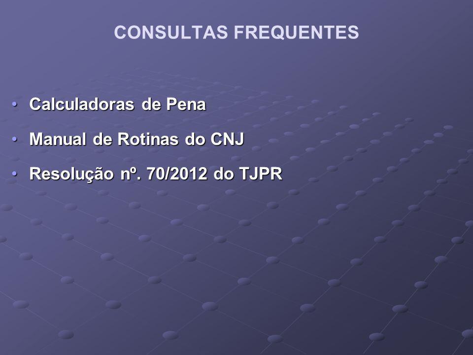 Calculadoras de PenaCalculadoras de Pena Manual de Rotinas do CNJManual de Rotinas do CNJ Resolução nº.