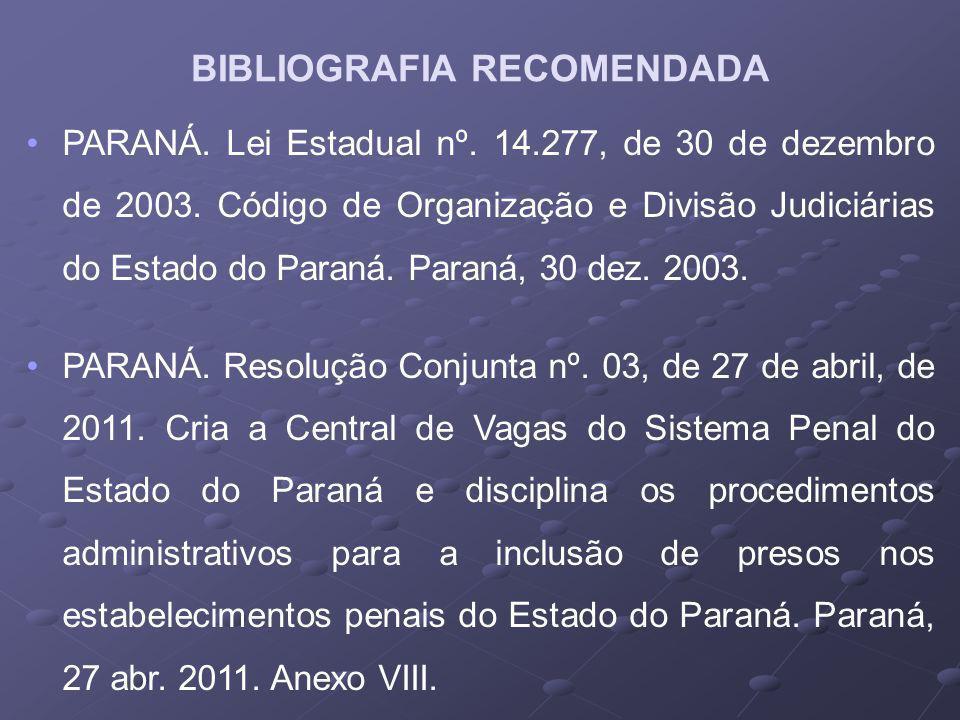 PARANÁ. Lei Estadual nº. 14.277, de 30 de dezembro de 2003. Código de Organização e Divisão Judiciárias do Estado do Paraná. Paraná, 30 dez. 2003. PAR