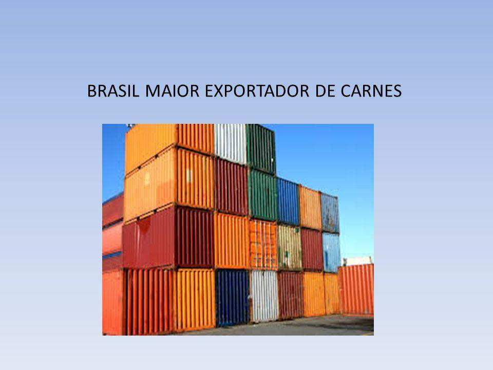 BRASIL MAIOR EXPORTADOR DE CARNES