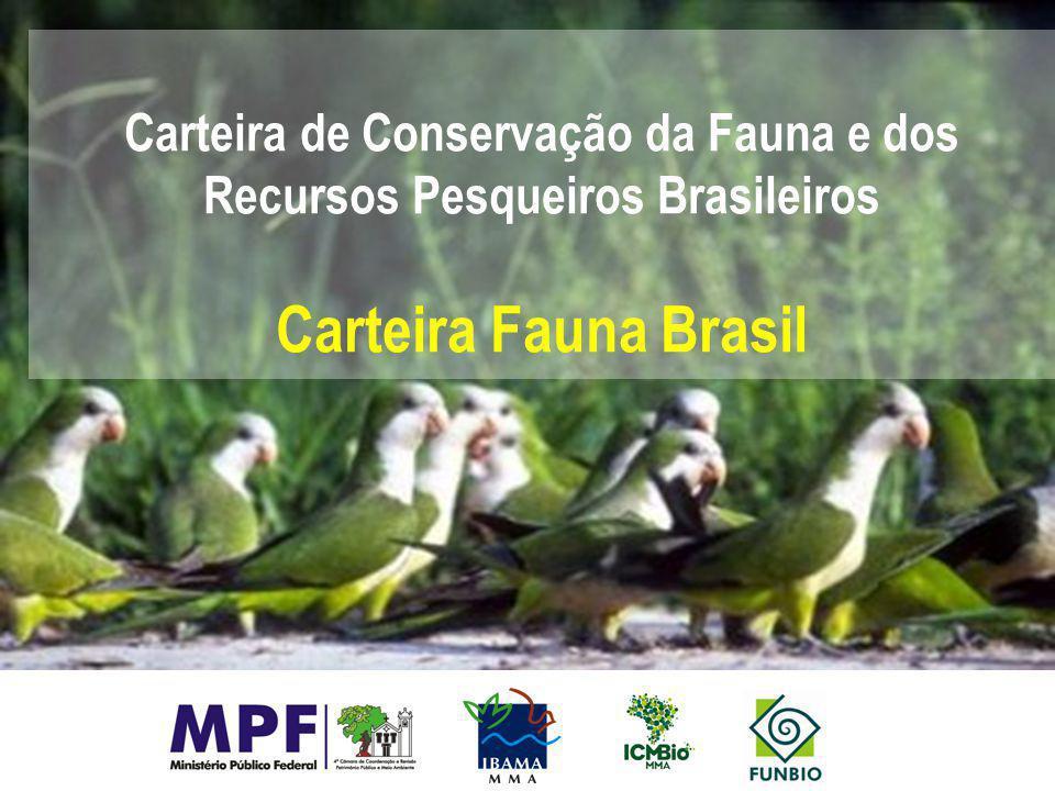 Carteira de Conservação da Fauna e dos Recursos Pesqueiros Brasileiros Carteira Fauna Brasil