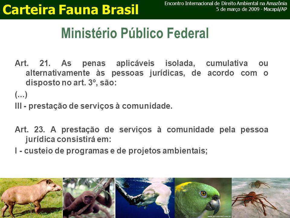 Ministério Público Federal Art. 21.