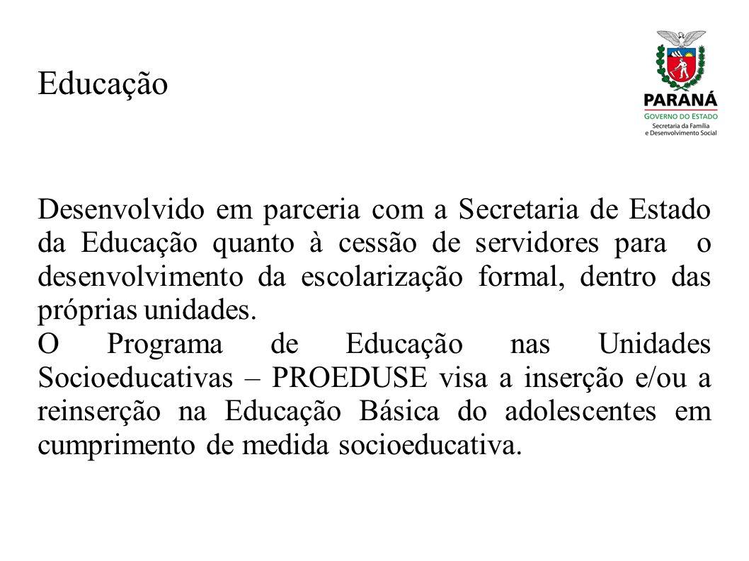 Educação Desenvolvido em parceria com a Secretaria de Estado da Educação quanto à cessão de servidores para o desenvolvimento da escolarização formal,