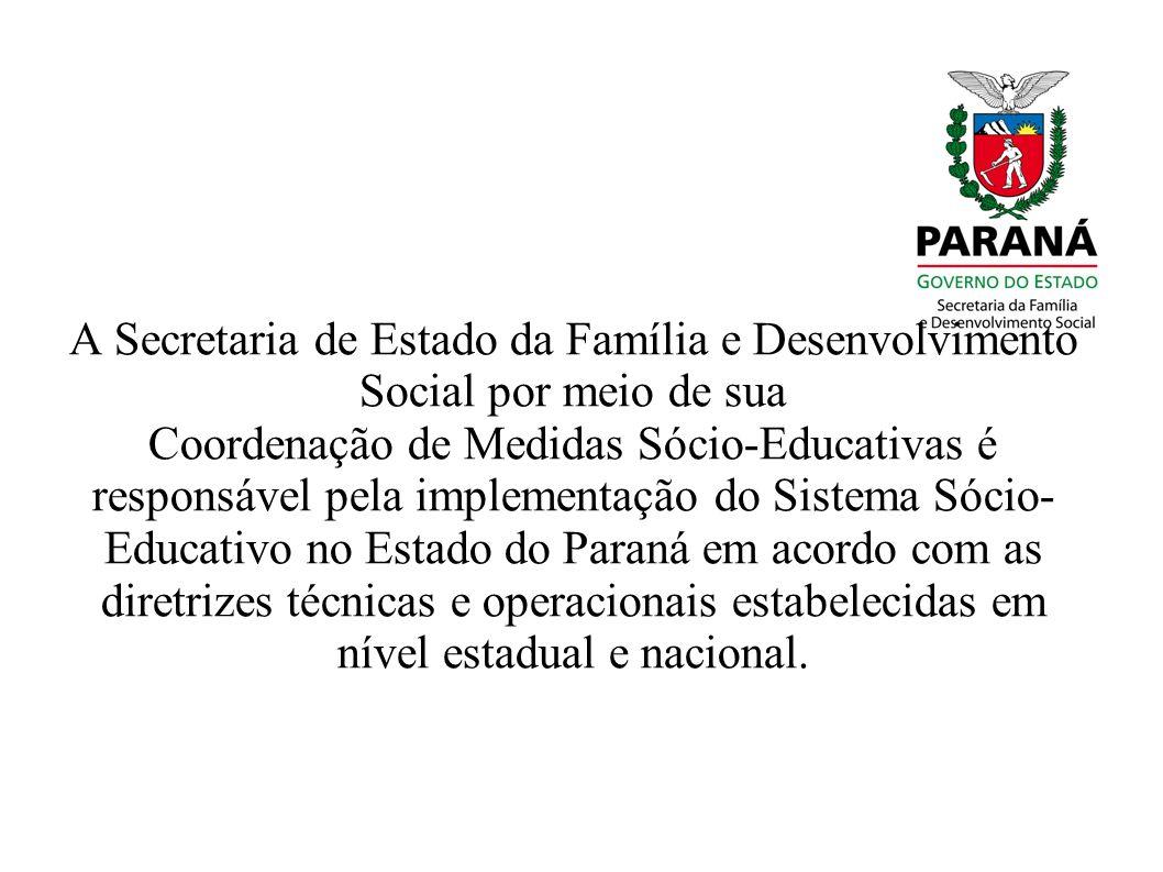 A Secretaria de Estado da Família e Desenvolvimento Social por meio de sua Coordenação de Medidas Sócio-Educativas é responsável pela implementação do