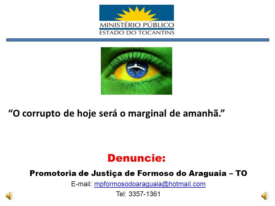 O corrupto de hoje será o marginal de amanhã.