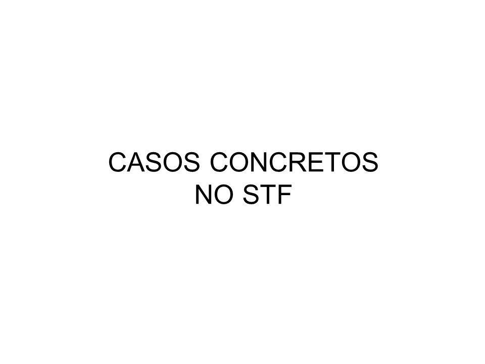 CASOS CONCRETOS NO STF