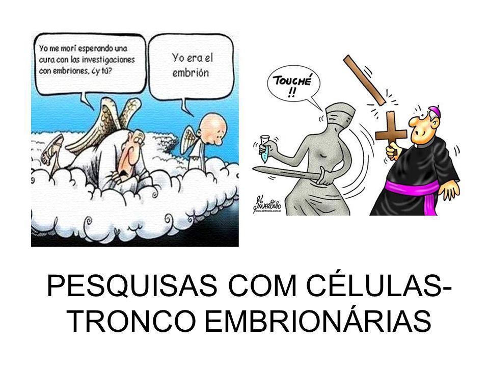 PESQUISAS COM CÉLULAS- TRONCO EMBRIONÁRIAS