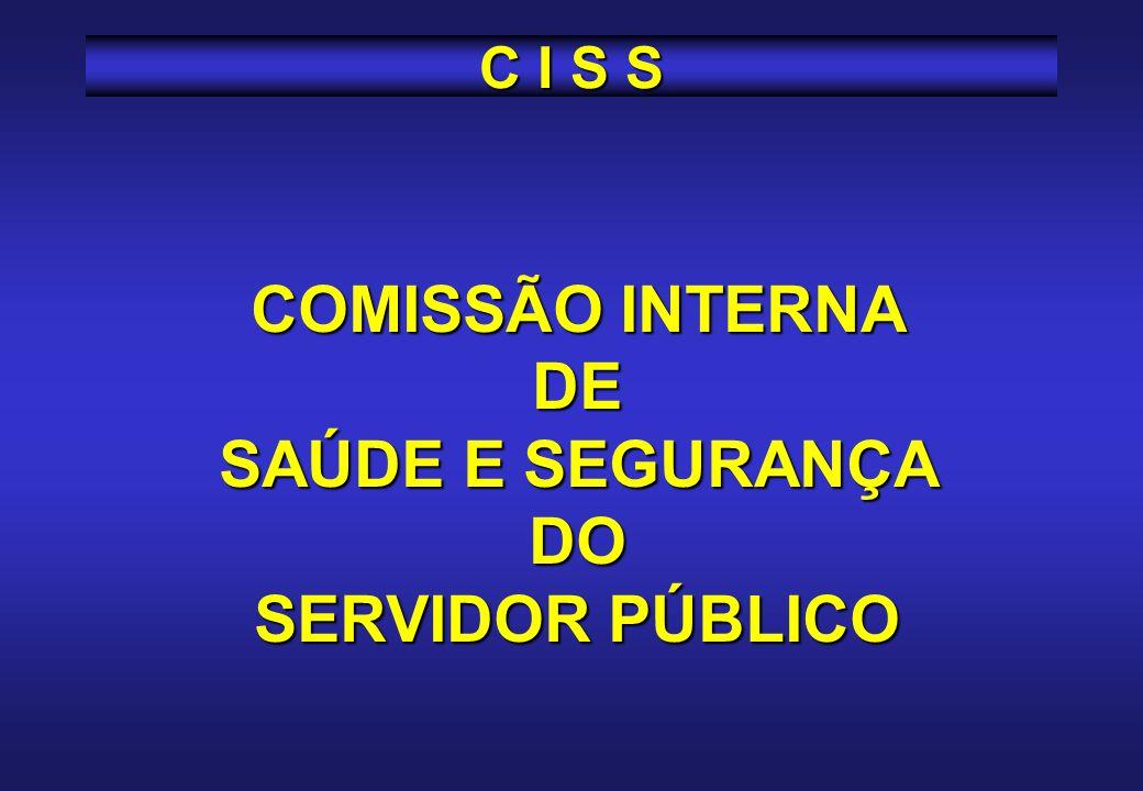 COMISSÃO INTERNA DE SAÚDE E SEGURANÇA DO SERVIDOR PÚBLICO C I S S