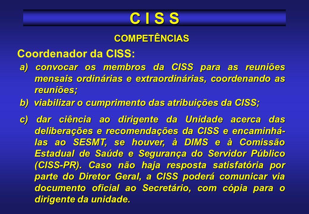 COMPETÊNCIAS DIMS: a) prestar assessoria técnica às CISS (e à CISS-PR); b) Auxiliar as CISS a cumprirem com suas atribuições; c) intervir quando houve