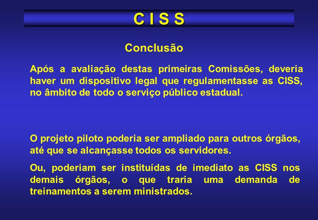 Foi feita pelo grupo técnico que elaborou o projeto Concluiu pela viabilidade, propondo a implantação de CISS em todas as unidades do serviço público