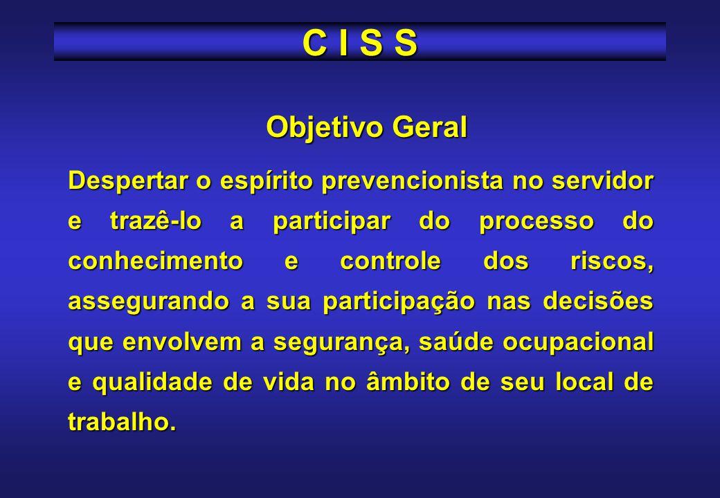 CISS / PR Comissão Estadual de Saúde e Segurança do Servidor Público CISS / PR Elaborar as diretrizes de ação e articular as demandas das CISS, hierarquizando os riscos e as medidas de controle para a saúde do Servidor Público do Paraná.