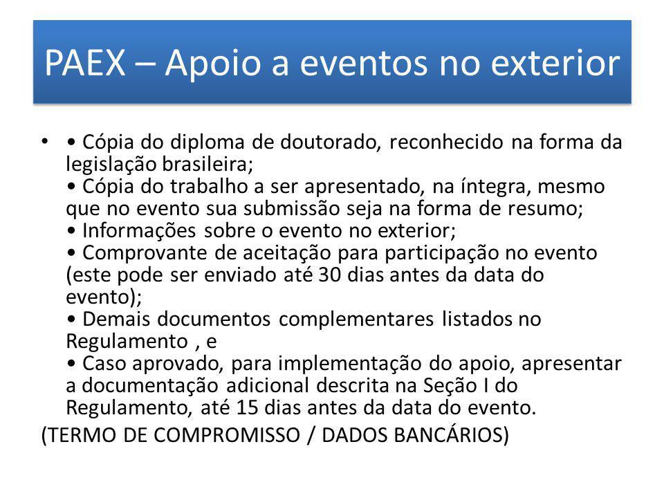 As inscrições efetuadas on-line (4 meses antes) PAEX – Apoio a eventos no exterior