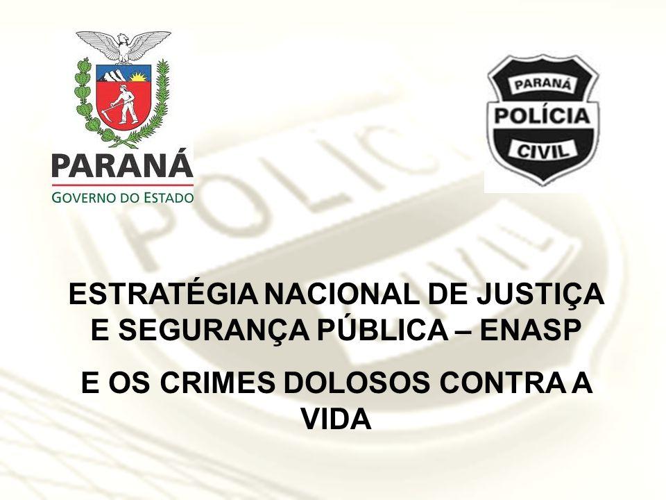 SECRETARIA DE ESTADO DA SEGURANÇA PÚBLICA DO PARANÁ DEPARTAMENTO DA POLÍCIA CIVIL MEDIDAS IMPLEMENTADAS PELA POLÍCIA CIVIL NO ENFRENTAMENTO DOS CRIMES DE HOMICÍDIO NO ESTADO DO PARANÁ Maritza Maira Haisi Delegado Chefe da Delegacia de Homicídios de Curitiba