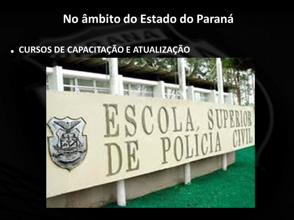 No âmbito do Estado do Paraná. CURSOS DE CAPACITAÇÃO E ATUALIZAÇÃO