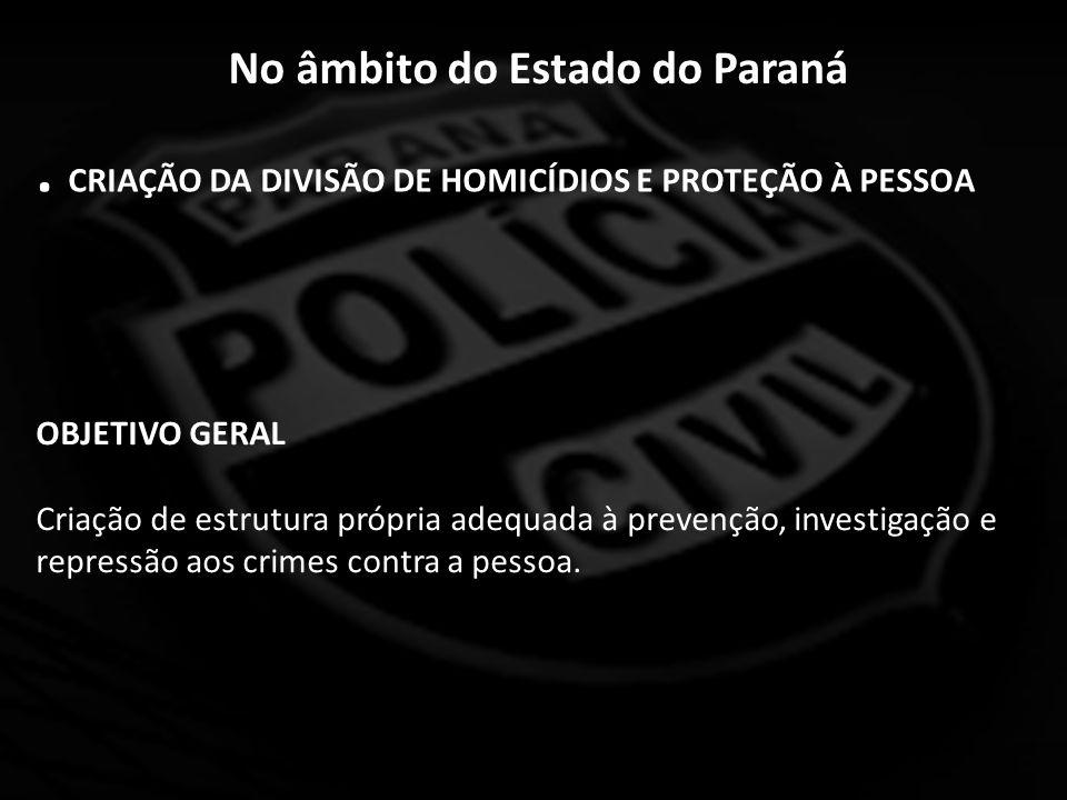 No âmbito do Estado do Paraná.