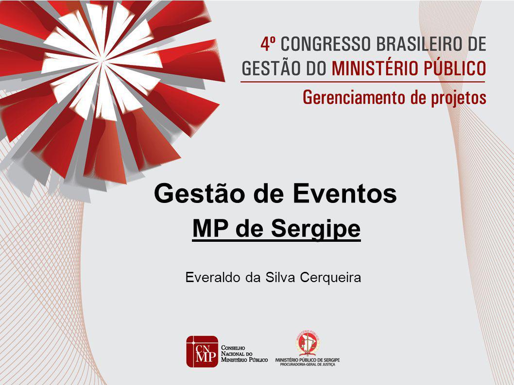 Gestão de Eventos MP de Sergipe Everaldo da Silva Cerqueira