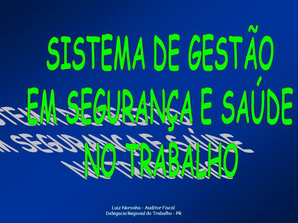 Luiz Noronha – Auditor Fiscal Delegacia Regional do Trabalho - PR