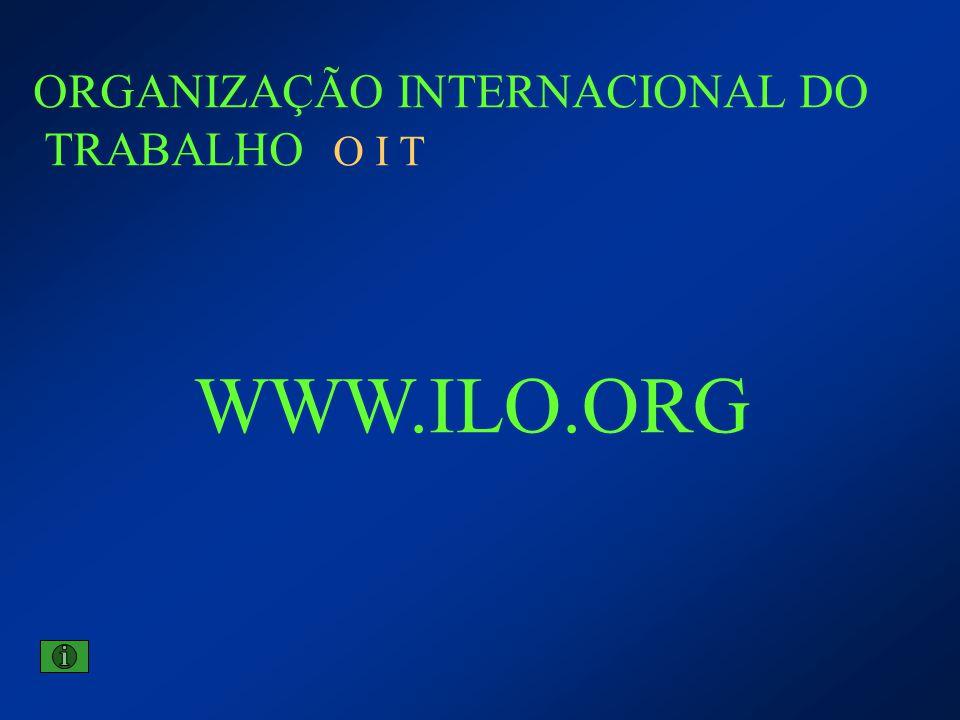 WWW.ILO.ORG ORGANIZAÇÃO INTERNACIONAL DO TRABALHO O I T
