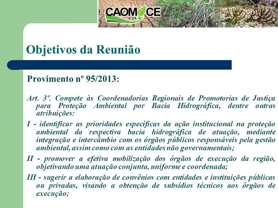 Objetivos da Reunião Provimento nº 95/2013: Art. 3º.