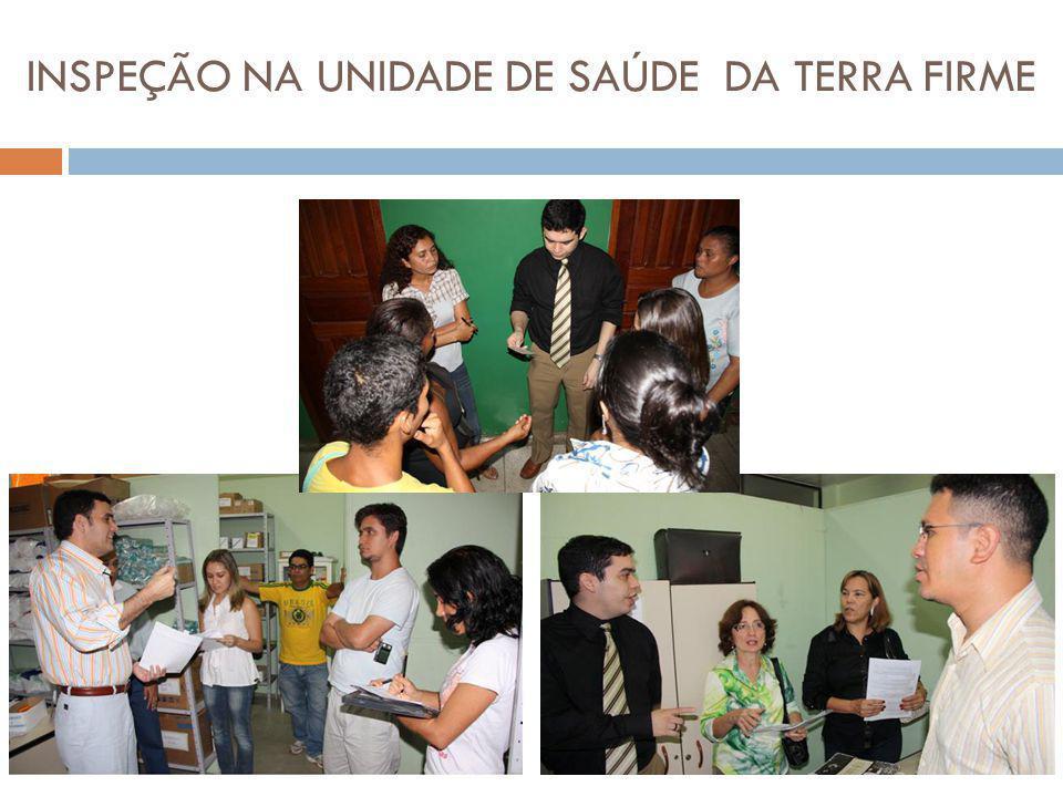 INSPEÇÃO NA UNIDADE DE SAÚDE DA TERRA FIRME