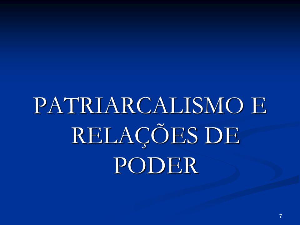 PATRIARCALISMO E RELAÇÕES DE PODER 7