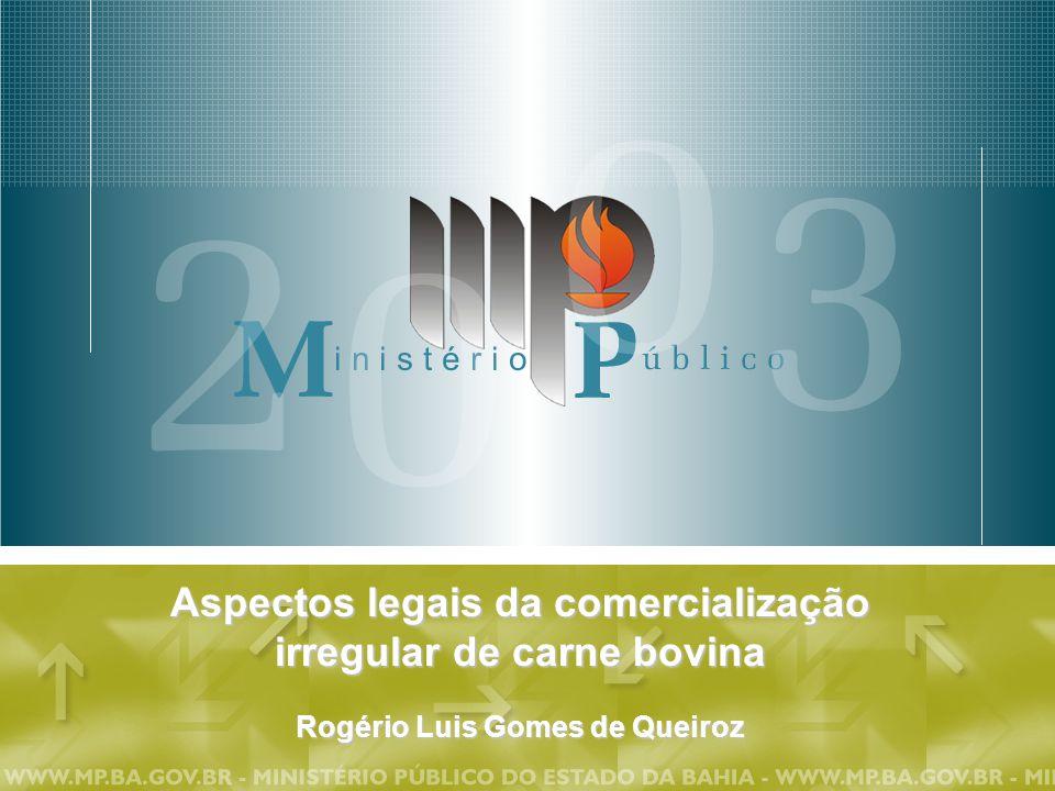 Aspectos legais da comercialização irregular de carne bovina Rogério Luis Gomes de Queiroz