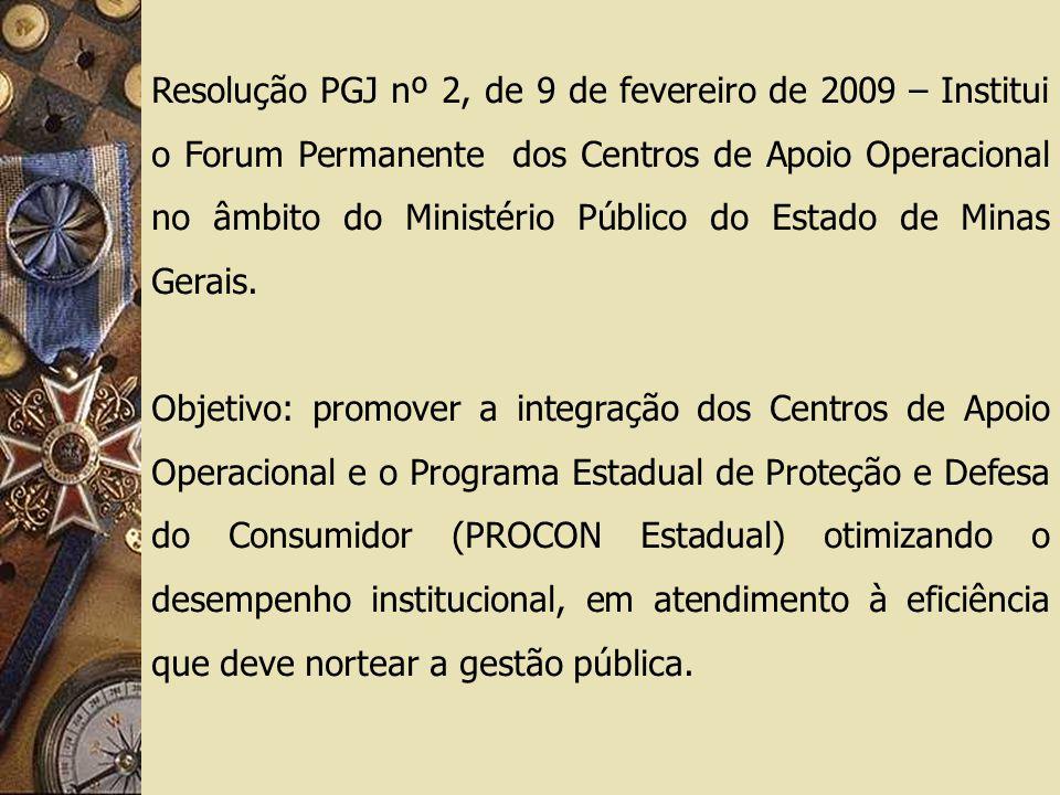 Resolução PGJ nº 2, de 9 de fevereiro de 2009 – Institui o Forum Permanente dos Centros de Apoio Operacional no âmbito do Ministério Público do Estado de Minas Gerais.