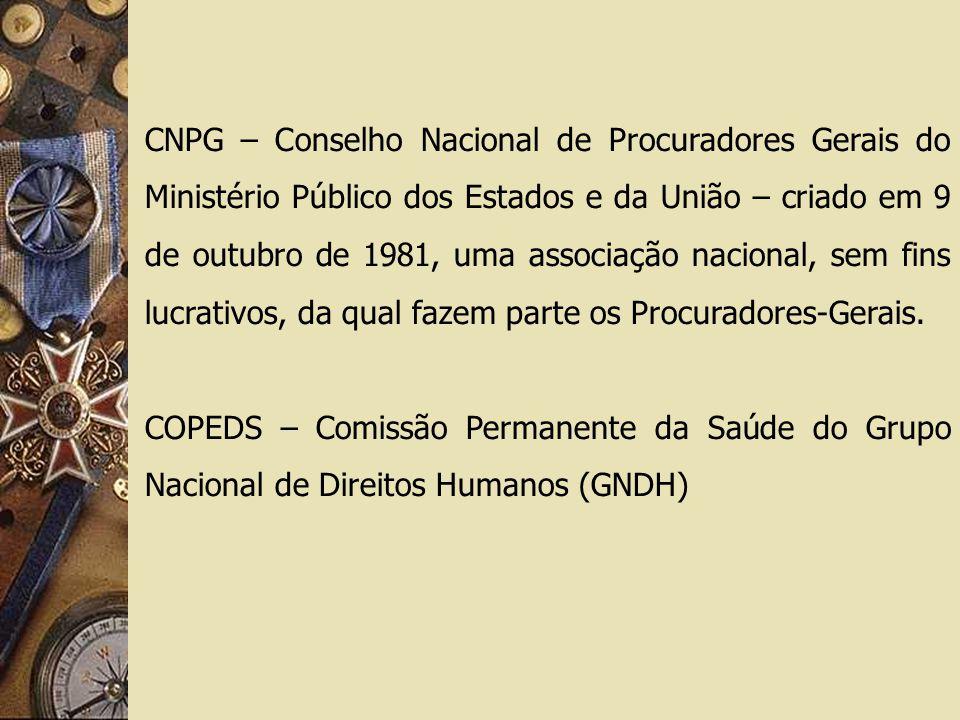 CNPG – Conselho Nacional de Procuradores Gerais do Ministério Público dos Estados e da União – criado em 9 de outubro de 1981, uma associação nacional, sem fins lucrativos, da qual fazem parte os Procuradores-Gerais.