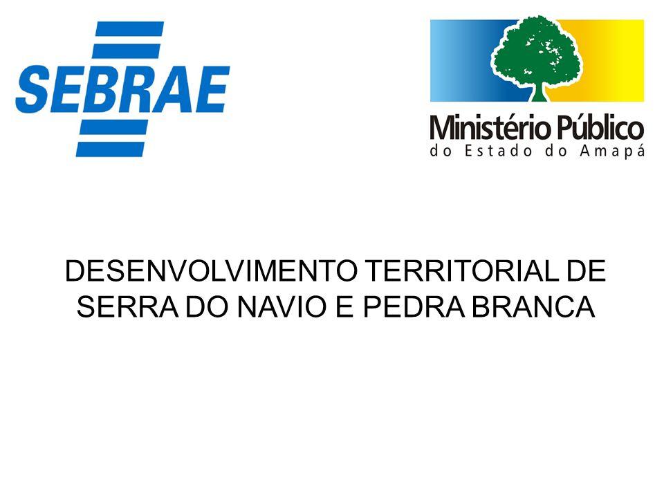 DESENVOLVIMENTO TERRITORIAL DE SERRA DO NAVIO E PEDRA BRANCA
