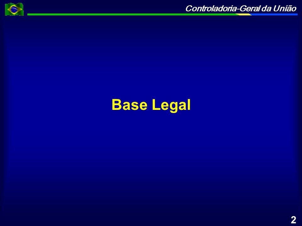 Controladoria-Geral da União A CGU é responsável pelo Controle Interno do Poder Executivo Federal, conforme determina a Constituição Federal: Art.