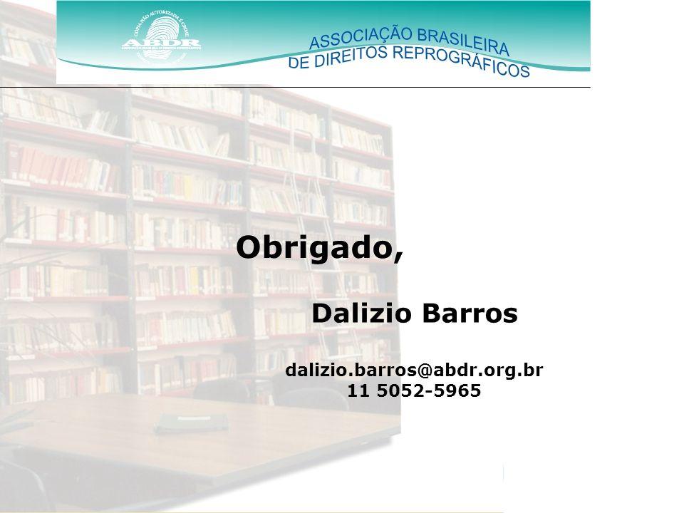 Obrigado, Dalizio Barros dalizio.barros@abdr.org.br 11 5052-5965