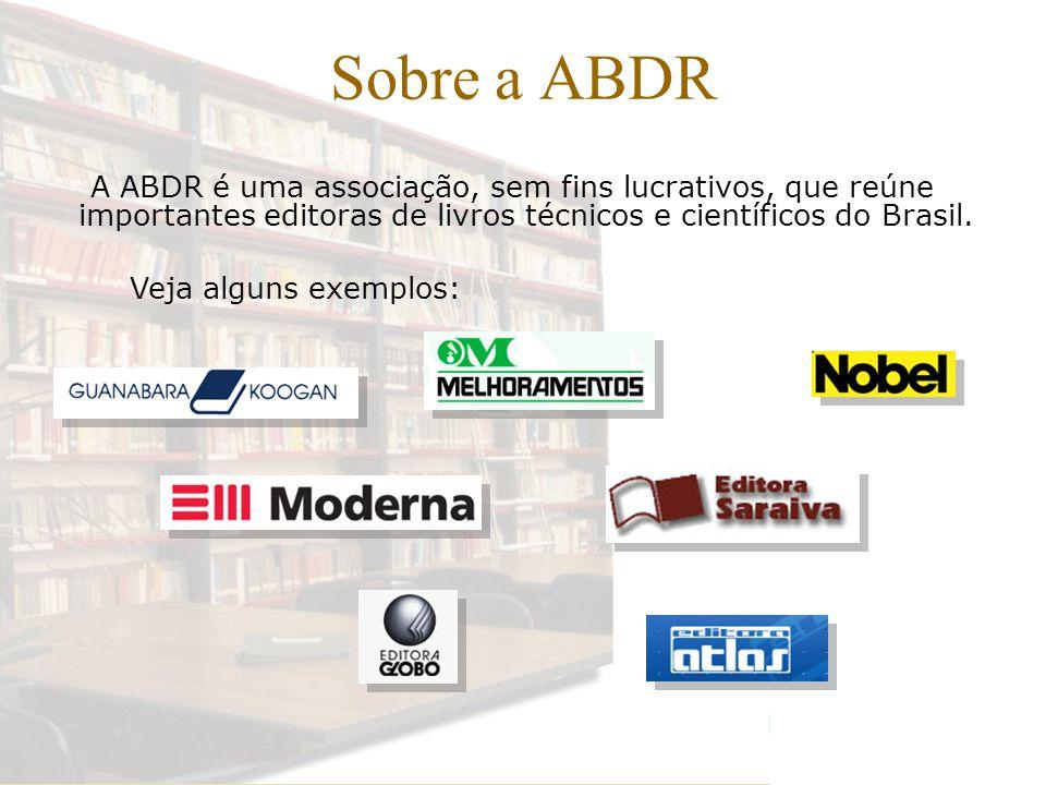 Sobre a ABDR A ABDR é uma associação, sem fins lucrativos, que reúne importantes editoras de livros técnicos e científicos do Brasil.