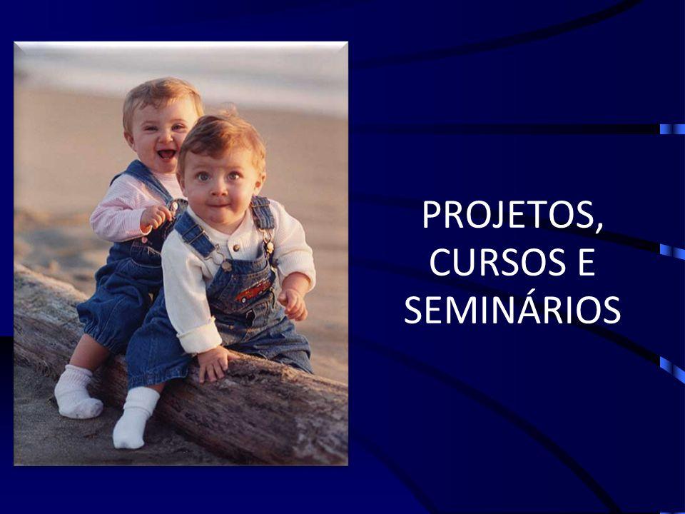 PROJETOS, CURSOS E SEMINÁRIOS