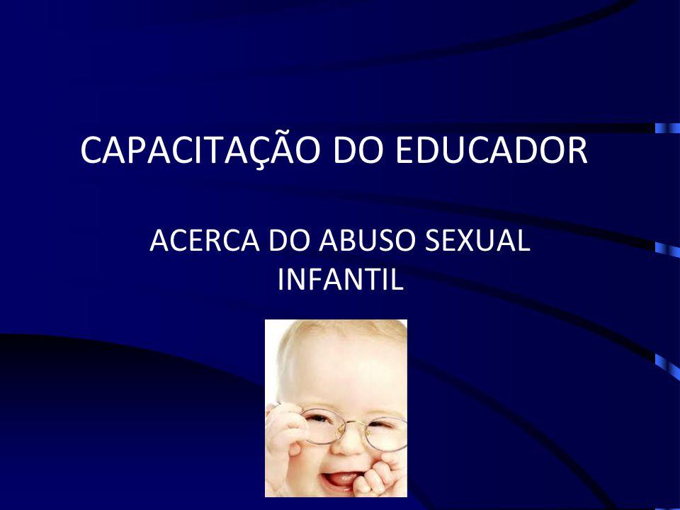 CAPACITAÇÃO DO EDUCADOR ACERCA DO ABUSO SEXUAL INFANTIL