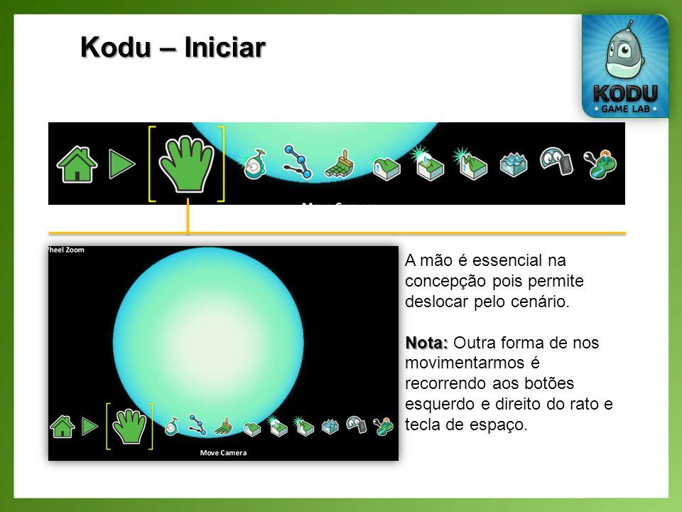 Kodu – Iniciar A mão é essencial na concepção pois permite deslocar pelo cenário.