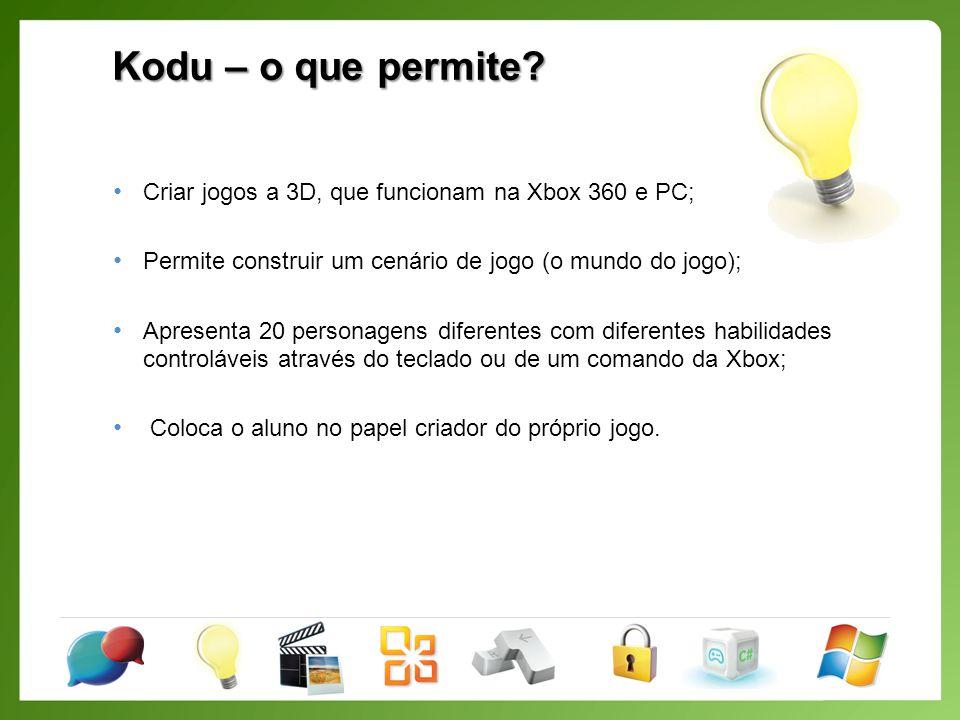 Kodu – O nosso primeiro jogo Criar o mundo (terreno, elevações,…); Inserir objectos (Kodu, maçãs, rochas); Alterar a cor de alguns objectos; Incluir acções; Incluir pontuação; Terminar jogo.