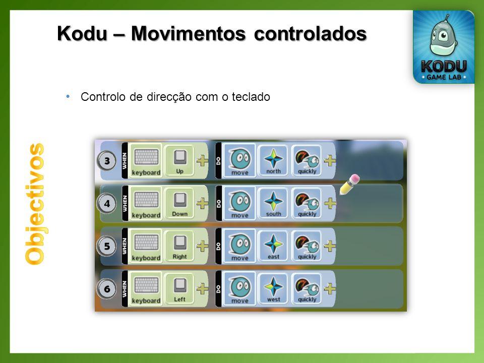 Kodu – Movimentos controlados Controlo de direcção com o teclado