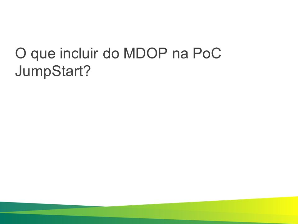 O que incluir do MDOP na PoC JumpStart?