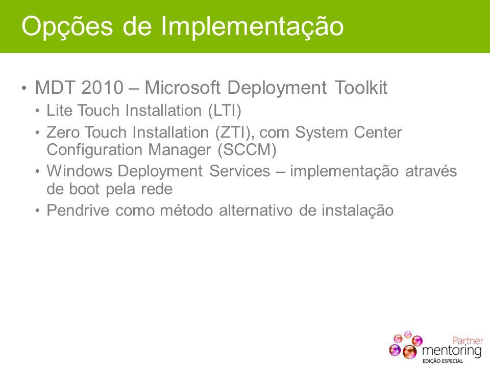 Opções de Implementação MDT 2010 – Microsoft Deployment Toolkit Lite Touch Installation (LTI) Zero Touch Installation (ZTI), com System Center Configu