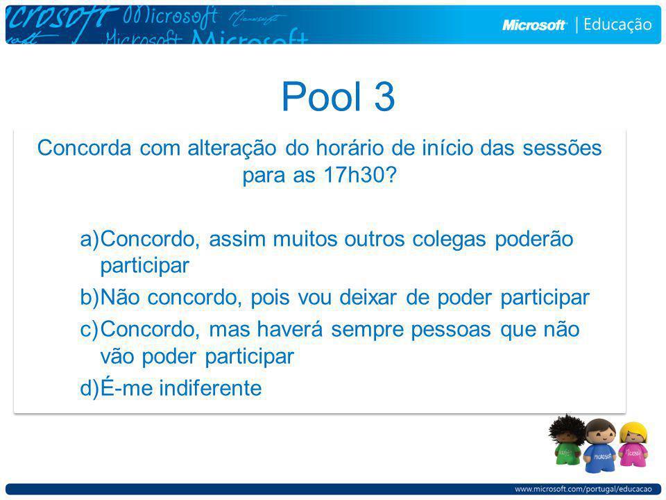 Pool 3 Concorda com alteração do horário de início das sessões para as 17h30.