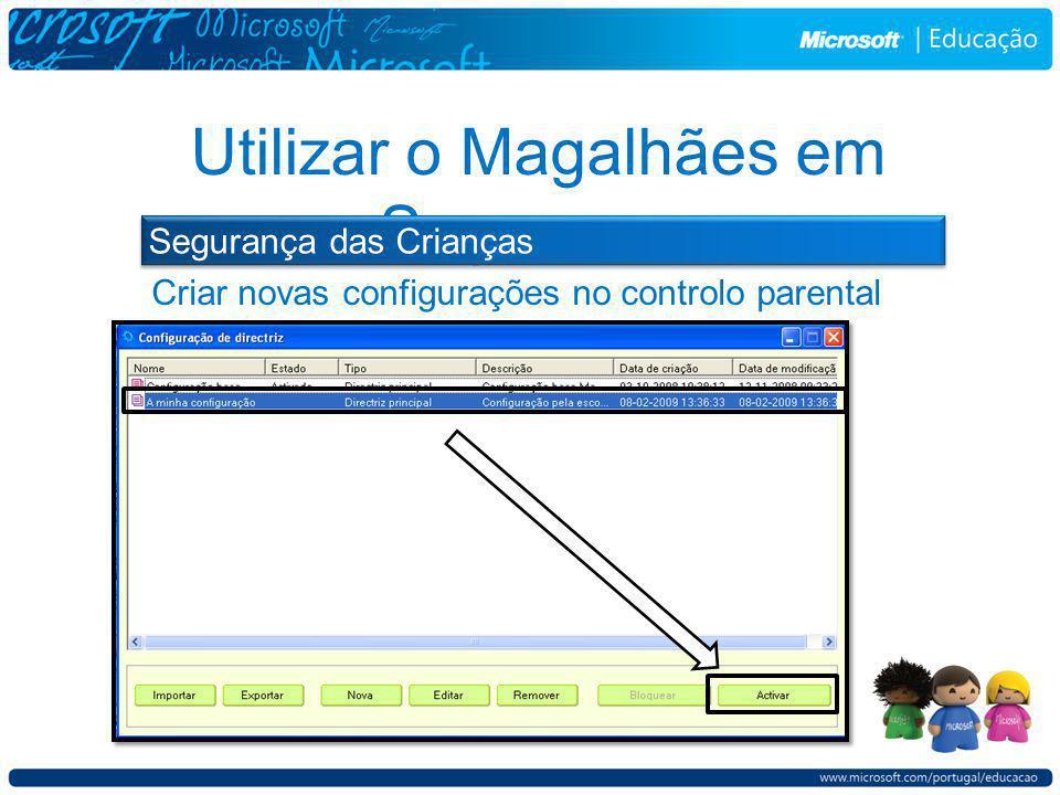Criar novas configurações no controlo parental Utilizar o Magalhães em Segurança Segurança das Crianças