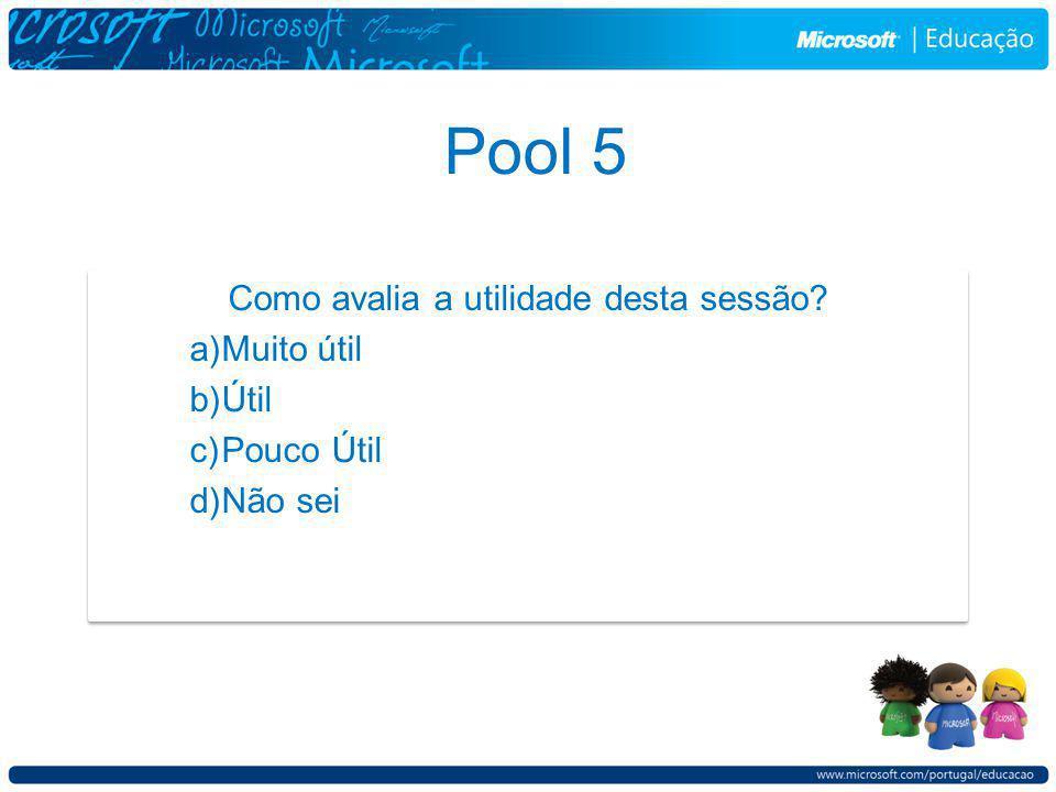 Pool 5 Como avalia a utilidade desta sessão.
