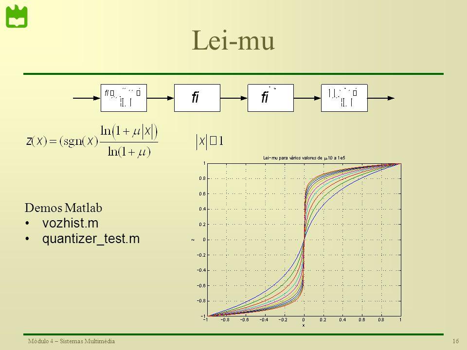 15Módulo 4 – Sistemas Multimédia Quantização Não-Uniforme Se a função densidade de probabilidade (pdf) do sinal não é uniforme a quantização uniforme
