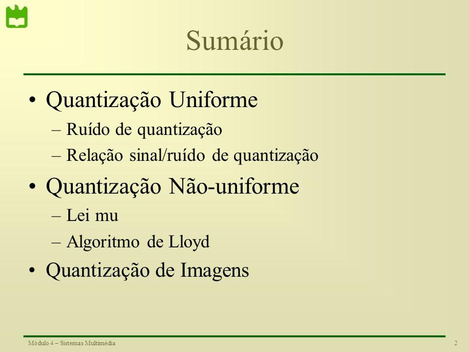 1Módulo 4 – Sistemas Multimédia Módulo 4 – Quantização Sistemas Multimédia Ana Tomé José Vieira Departamento de Electrónica, Telecomunicações e Inform